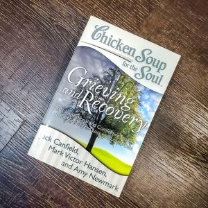Chicken Soup for the Soul: Grieving & Re